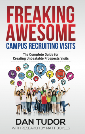 Freaking Awesome Campus Recruiting Visits by Dan Tudor